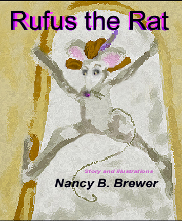 Rufus the Rat - Children's Book illustrated and written by Nancy B. Brewer
